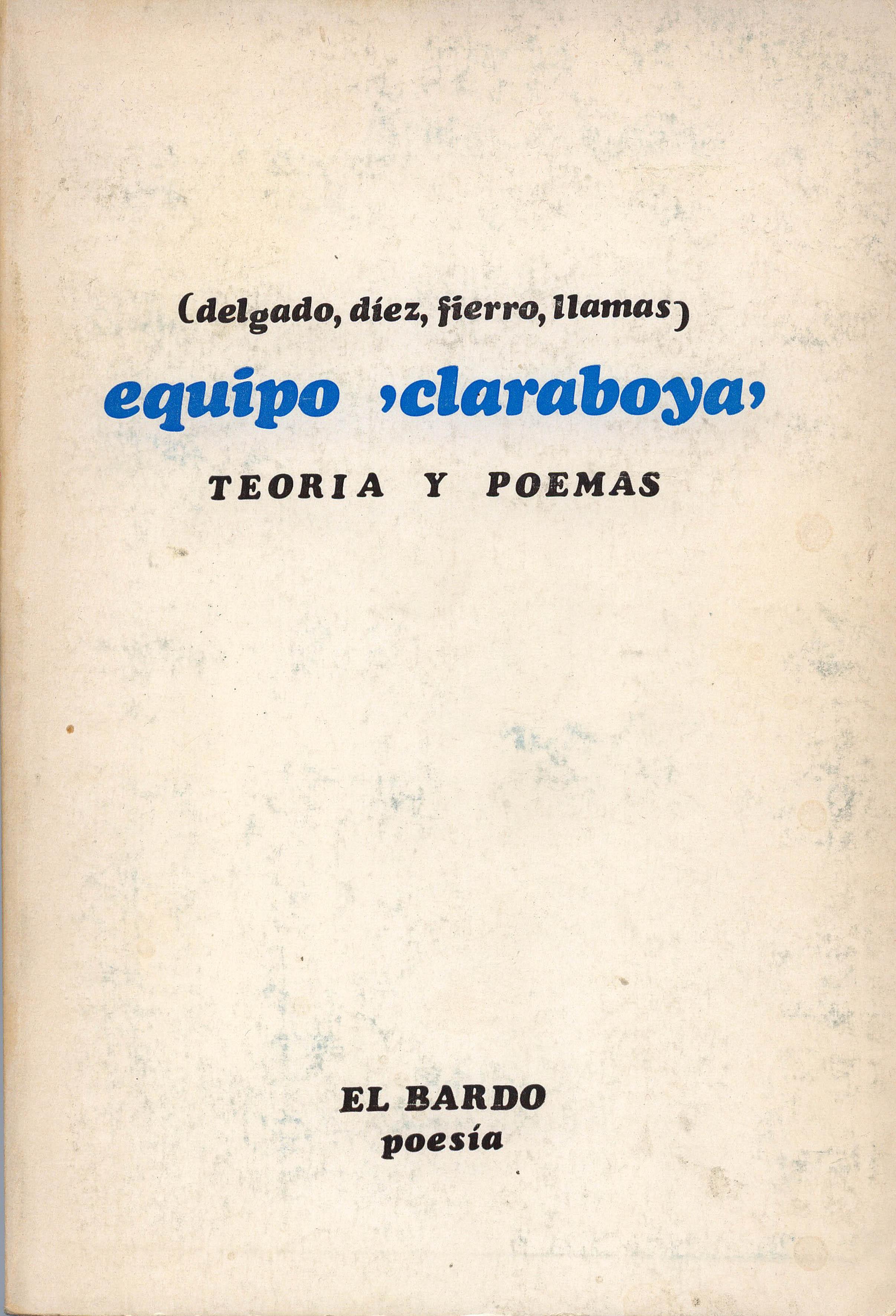 Equipo Claraboya. Teoría y poemas. Luis Mateo Díez