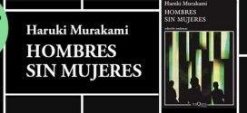 Hombres sin mujeres. Haruki Murakami: la pérdida de la mujer amada