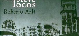 Los siete locos, de Roberto Arlt: el existencialismo en la narrativa hispanoamericana