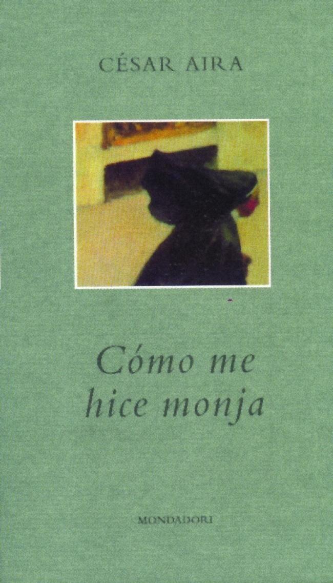Portada de Cómo me hice monja, de César Aira