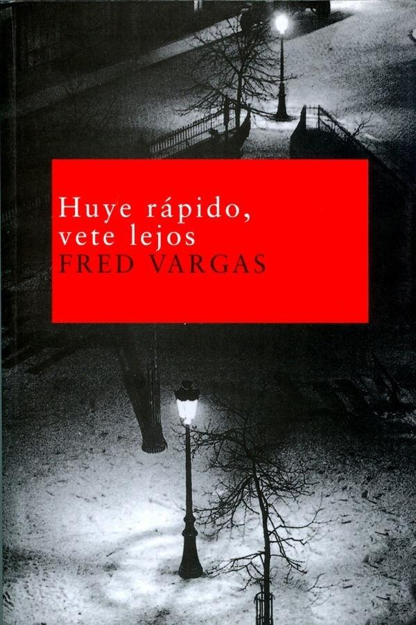 Portada de Huye rápido, vete lejos, de Fred Vargas