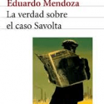 La verdad sobre el caso Savolta. Eduardo Mendoza: (I) La importancia del contexto