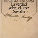 La verdad sobre el caso Savolta. Eduardo Mendoza (y VI). El placer de contar, el placer de leer