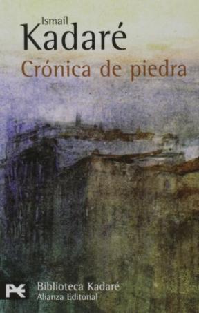 Crónica de la ciudad de piedra. Ismail Kadaré