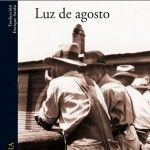 Luz de agosto. William Faulkner