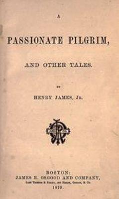 Primera edición de Un peregrino apasionado y otros cuentos, de Henry James Jr. Boston.1875