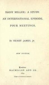 Portada original de la primera edición de Daisy Miller junto a los relatos Cuatro encuentros y Un episodio internacional, publicada en 1879