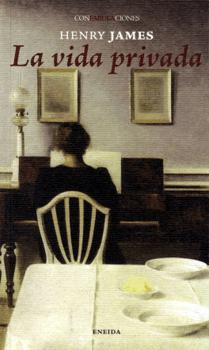 La vida privada y otros cuentos. Henry James