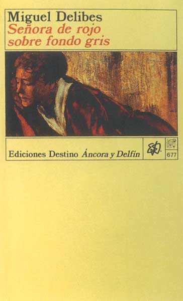 Miguel Delibes Señora De Rojo Sobre Fondo Gris Reseña Y Resumen