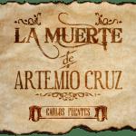 La muerte de Artemio Cruz, de Carlos Fuentes