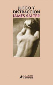 Juego y distracción, James Salter. Reseña de Cicutadry