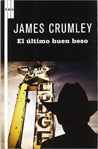 ortada de El último buen beso, de James Crumley