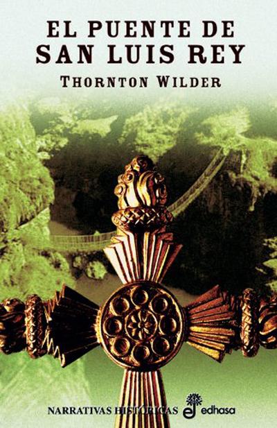 El puente de San Luis rey. Thornton Wilder. Reseña de Cicutadry