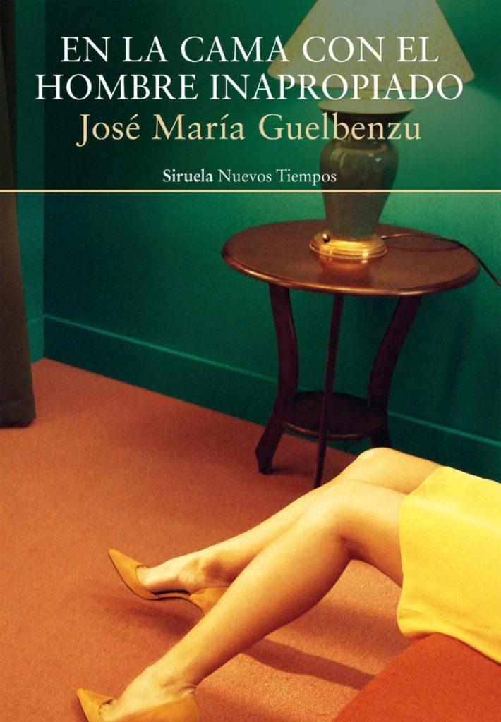 En la cama con el hombre inapropiado. José María Guelbenzu. Reseña Cicutadry