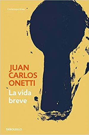 Portada de La vida breve, de Juan Carlos Onetti