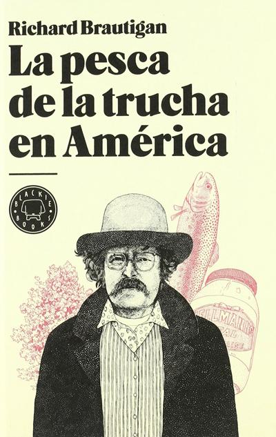 La pesca de la trucha en América. Richard Brautigan. Reseña de Cicutadry