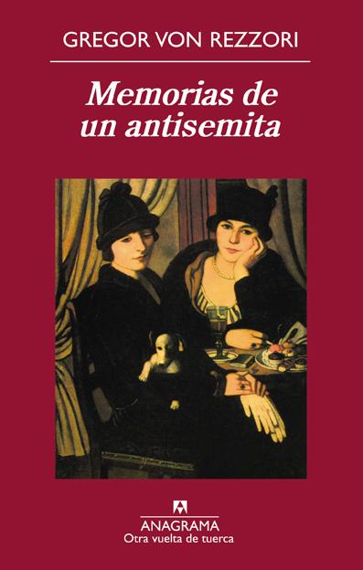 Memorias de un antisemita. Gregor Von Rezzori. Reseña de Cicutadry