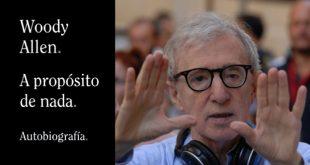 A propósito de nada. de Woody Allen