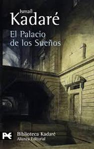 El Palacio de los Sueños. Ismaíl Kadaré. Reseña de Cicutadry
