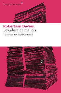 Levadura de malicia, de Robertson Davies. Reseña de Cicutadry