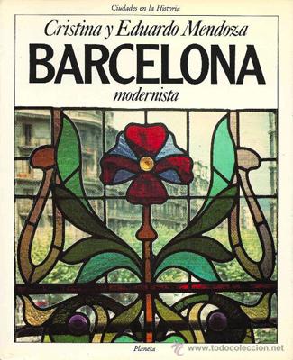 Barcelona modernista, de Cristina y Eduardo Mendoza. Reseña de Cicutadry