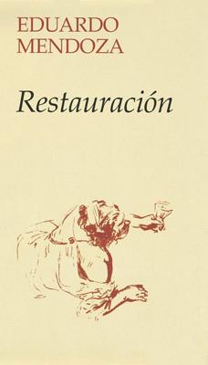 Restauración, de Eduardo Mendoza. Reseña de Cicutadry