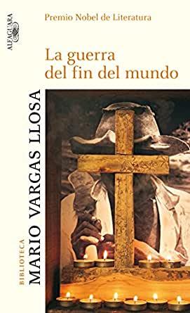 La guerra del fin del mundo, de Mario vargas Llosa